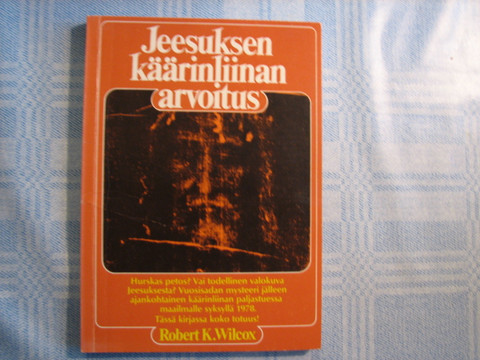 Jeesuksen käärinliinan arvoitus, Robert K. Wilcox