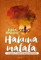 Hakuna matata, ei huolta huomisesta, Jaakko Heinosen muistelmat, Jukka Mäkinen