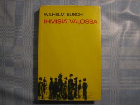 Ihmisiä valossa, Wilhelm Busch