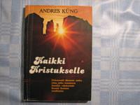 Kaikki Kristukselle, Andres Kung