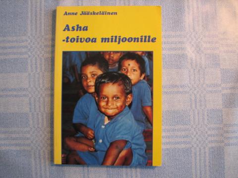Asha, toivoa miljoonille, Anne Jääskeläinen