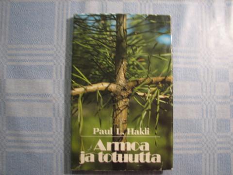 Armoa ja totuutta, Paul L. Hakli