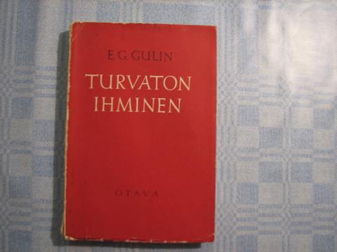 Turvaton ihminen, E.G. Gulin