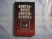 Kohtaaminen Amsterdamissa, John Goodfellow, Andy Butcher
