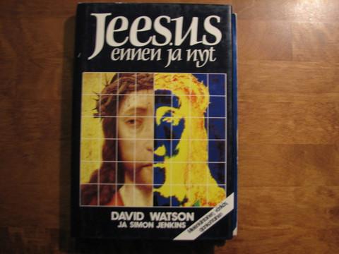 Jeesus ennen ja nyt, David Watson, Simon Jenkins