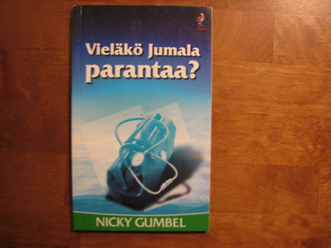 Vieläkö Jumala parantaa, Nicky Gumbel