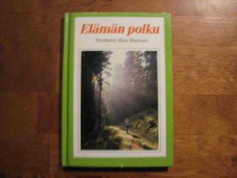 Elämän polku, Maija Mankinen (toim.)