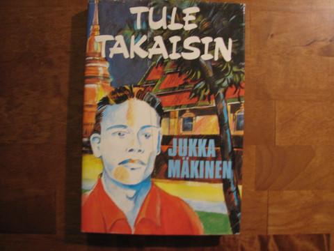 Tule takaisin, Jukka Mäkinen,d2