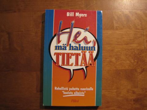 Hei, mä haluun tietää, Bill Myers