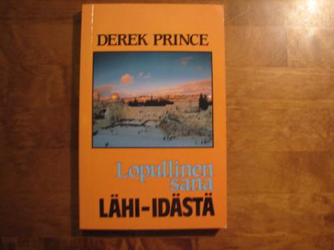 Lopullinen sana Lähi-idästä, Derek Prince