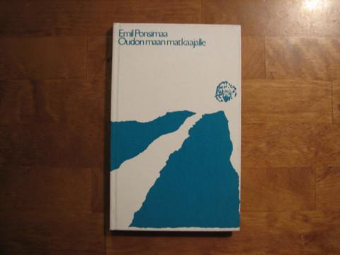 Oudon maan matkaajalle, Emil Ponsimaa