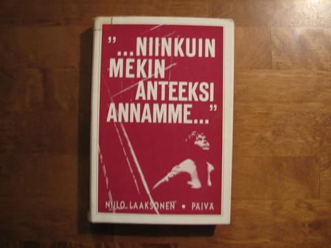 Niin kuin mekin anteeksi annamme..., Niilo Laaksonen