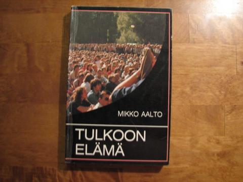 Tulkoon elämä, Mikko Aalto