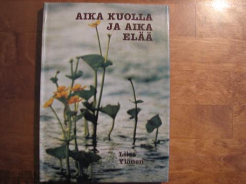 Aika kuolla ja aika elää, Liisa Ylönen