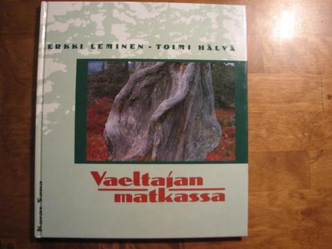 Vaeltajan matkassa, Erkki Leminen, Toimi Hälvä