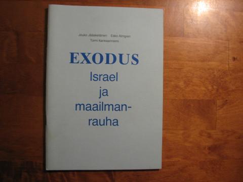 Exodus, Israel ja maailmanrauha, Jouko Jääskeläinen, Esko Almgren, Toimi Kankaanniemi