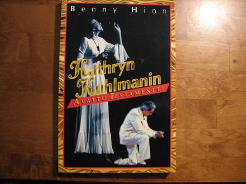 Kathryn Kuhlmanin avattu testamentti, Benny Hinn