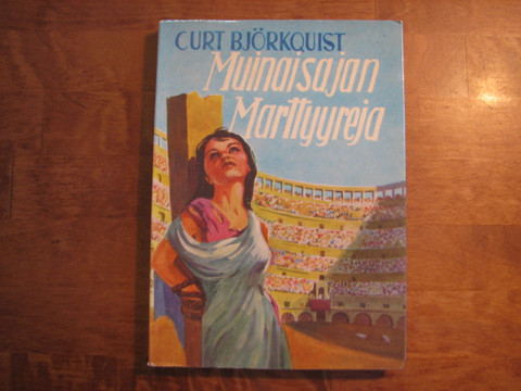 Muinaisajan marttyyreja, Curt Björkquist