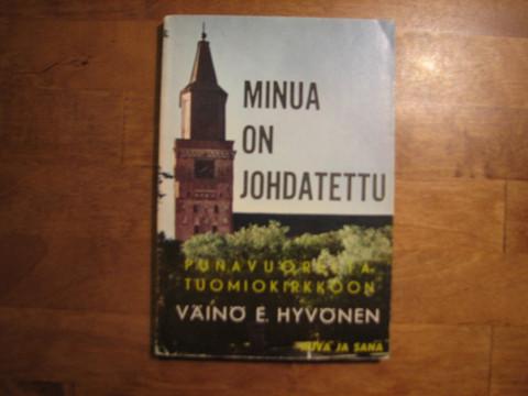 Minua on johdatettu, Punavuorelta Tuomiokirkkoon, Väinö E. Hyvönen