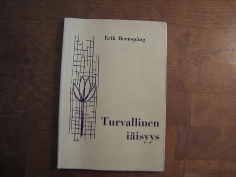Turvallinen iäisyys, Erik Bernspång
