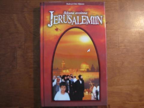 Ikkuna avoinna Jerusalemiin, Tuula ja Esko Siljanen