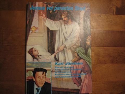 Jeesus voi parantaa sinut, Kari Järvinen