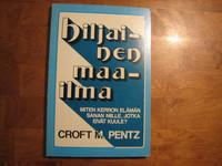 Hiljainen maailma, miten kerron elämän sanan niille, jotka eivät kuule, Croft M. Pentz