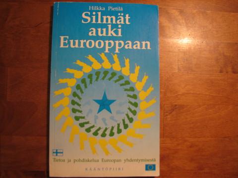 Silmät auki Eurooppaan, Hilkka Pietilä