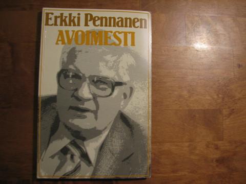 Avoimesti, Erkki Pennanen