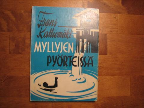 Myllyjen pyörteissä, Frans Kalliomäki