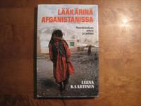 Lääkärinä Afganistanissa, mutaklinikan arkea ja juhlaa, Leena Kaartinen
