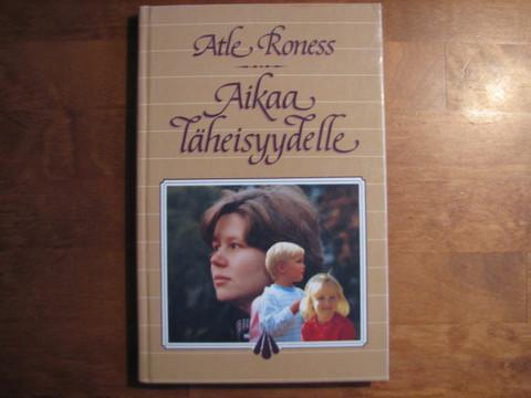 Aikaa läheisyydelle, Atle Roness