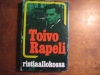 Ristiaallokossa, Toivo Rapeli