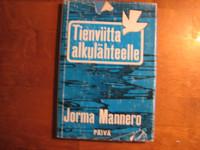 Tienviitta alkulähteelle, Jorma Mannero