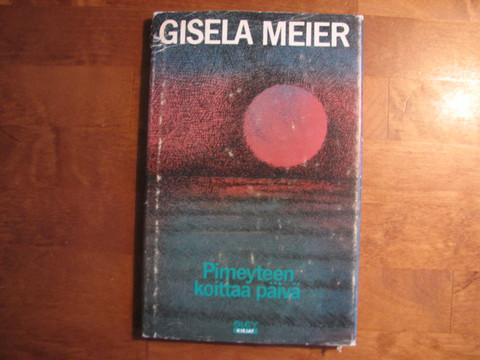 Pimeyteen koittaa päivä, Gisela Meier