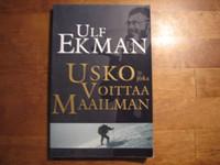 Usko, joka voittaa maailman, Ulf Ekman