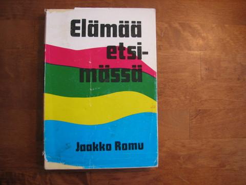 Elämää etsimässä, Jaakko Romu