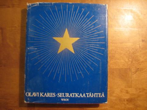Seuratkaa tähteä, Olavi Kares
