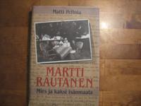 Martti Rautanen, mies ja kaksi isänmaata, Matti Peltola