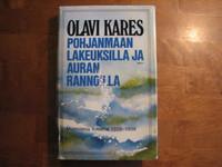 Pohjanmaan lakeuksilla ja Auran rannoilla, muistelmia vuosilta 1928-1939, Olavi Kares