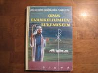 Opas evankeliumien lukemiseen, Rafael Holmström, Aimo T. Nikolainen, Ilmari Tammisto