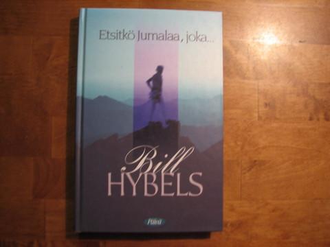 Etsitkö Jumalaa, joka...., Bill Hybels