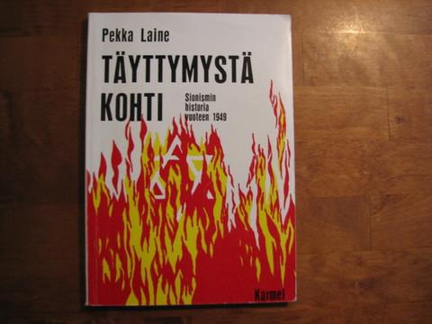 Täyttymystä kohti, Sionismin historia vuoteen 1949, Pekka Laine