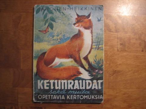 Ketunraudat sekä muita opettavaisia kertomuksia, Eino Ahonen, Toivo Heikkinen