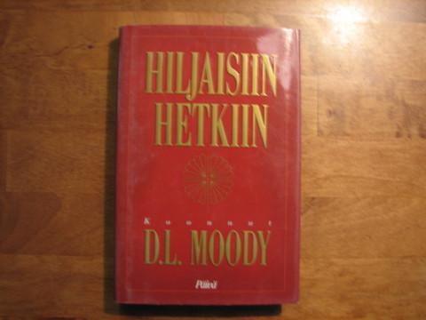 Hiljaisiin hetkiin, D.L. Moody