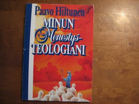 Minun menestysteologiani, Paavo HIltunen