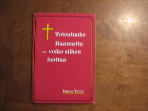 Toteutuuko Raamattu, voiko siihen luottaa, Paavo Tynni
