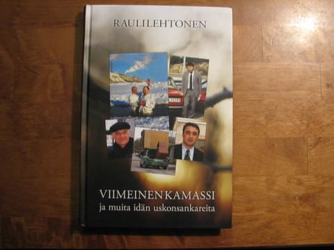 Viimeinen kamassi ja muita idän uskonsankareita, Rauli Lehtonen