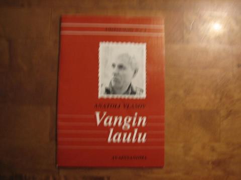 Vangin laulu, Anatoli Vlasov