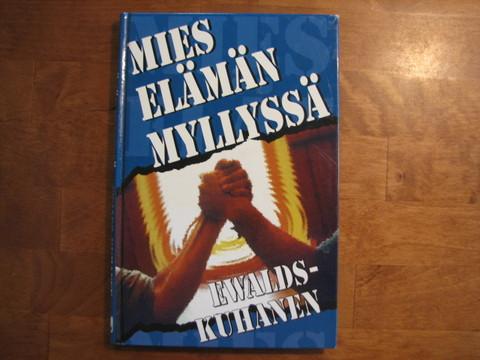 Mies elämän myllyssä, Erik Ewalds, Kari Kuhanen ym.